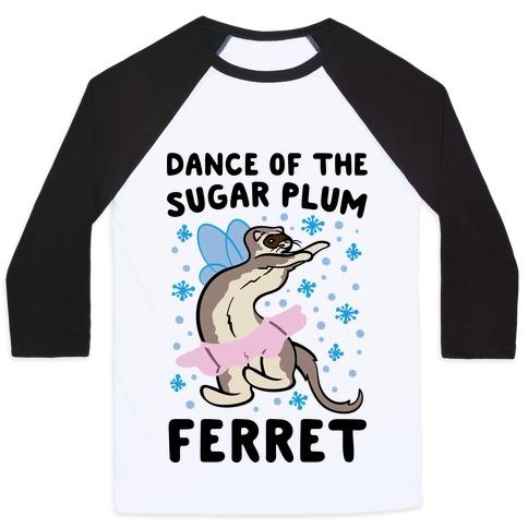 Dance of The Sugar Plum Ferret Parody Baseball Tee