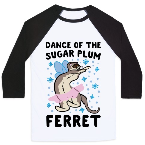 Dance of The Sugar Plum Ferret Parody Baseball Tee