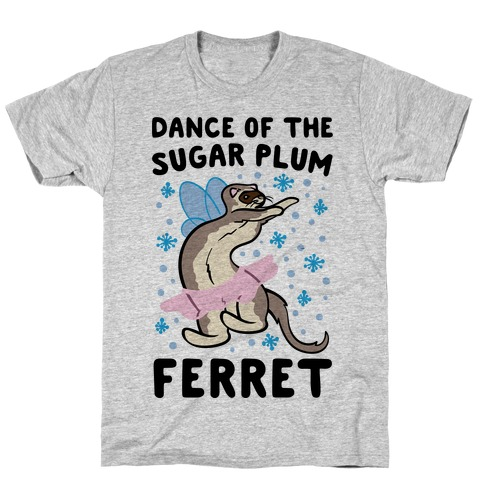 Dance of The Sugar Plum Ferret Parody T-Shirt