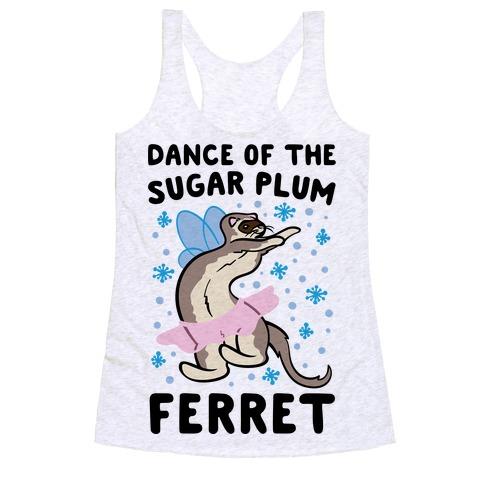 Dance of The Sugar Plum Ferret Parody Racerback Tank Top