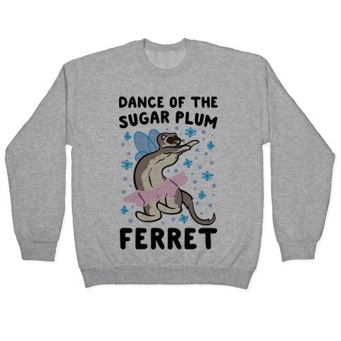 Dance of The Sugar Plum Ferret Parody Pullover
