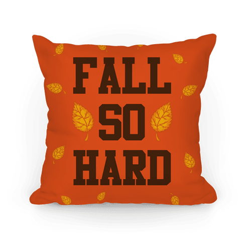 Fall So Hard Pillow