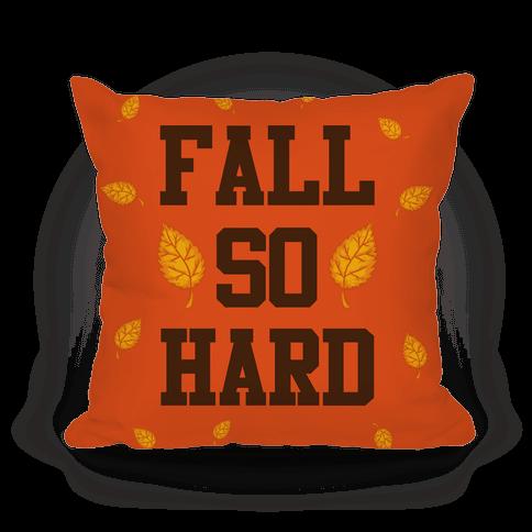 Fall So Hard Pillow