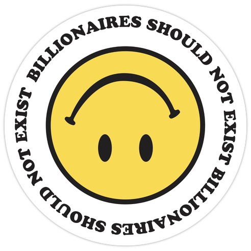 Billionaires Should Not Exist Upside-Down Smiley Face Die Cut Sticker