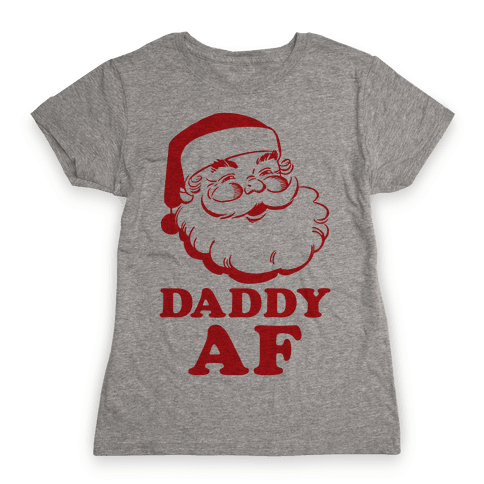 Daddy AF Womens T-Shirt