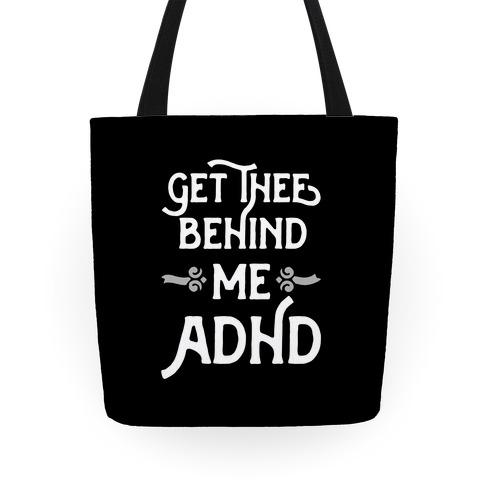 Get Thee Behind Me ADHD Tote