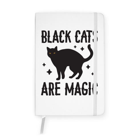 Black Cats Are Magic Notebook