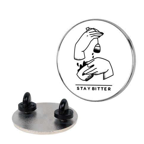 Stay Bitter pin