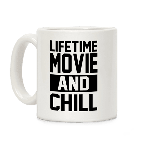 Lifetime Movie and Chill Coffee Mug