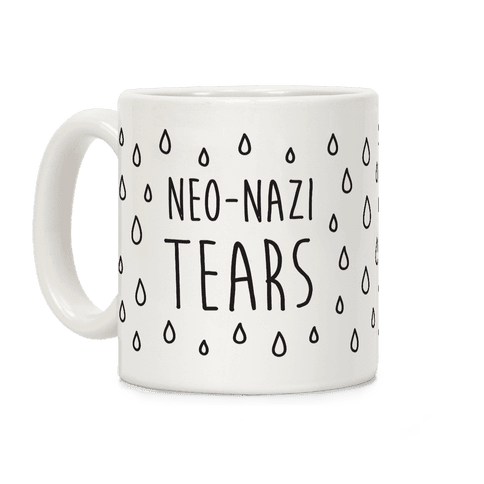 Neo-Nazi Tears Coffee Mug