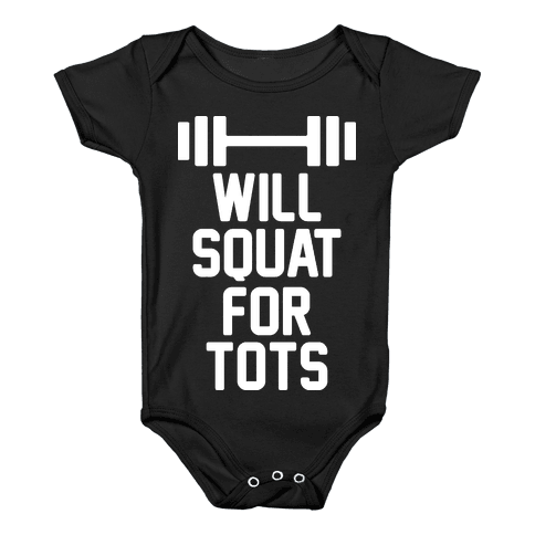 Will Squat For Tots Baby Onesy