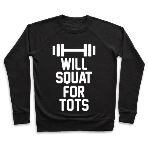 Will Squat For Tots Pullover