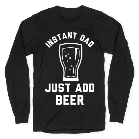 Instant Dad Long Sleeve T-Shirt
