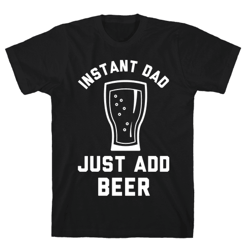 Instant Dad Mens T-Shirt