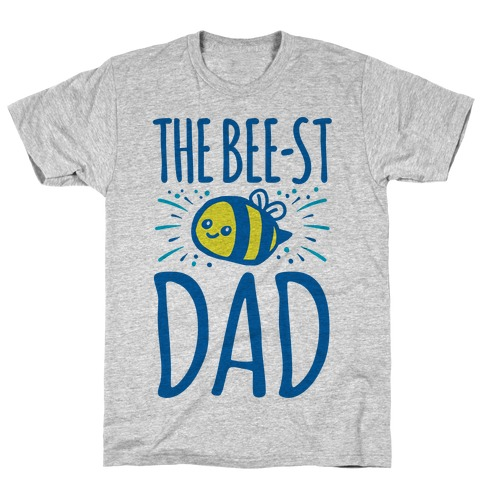 The Bee-st Dad Father's Day Bee Shirt T-Shirt