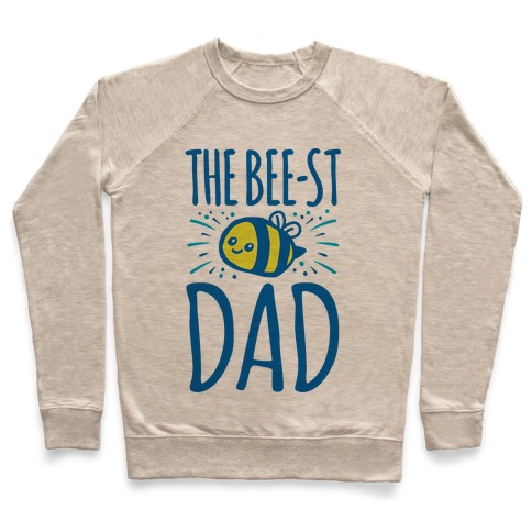 The Bee-st Dad Father's Day Bee Shirt Pullover
