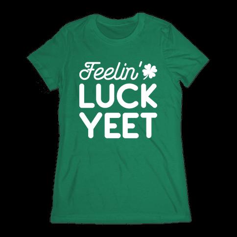 Feelin' LuckYEET St. Patrick's Day Womens T-Shirt