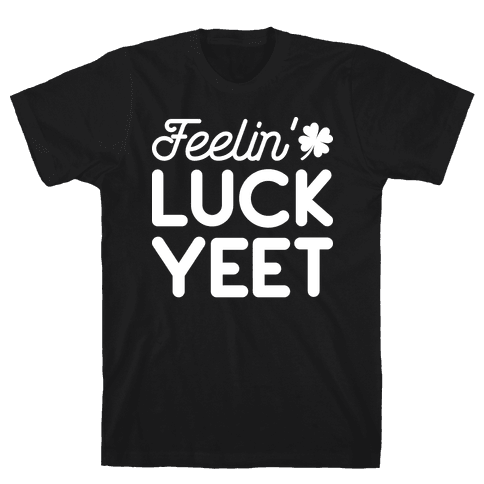 Feelin' LuckYEET St. Patrick's Day Mens/Unisex T-Shirt