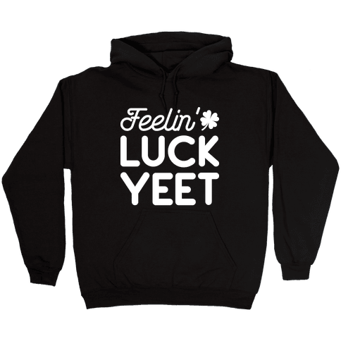 Feelin' LuckYEET St. Patrick's Day Hooded Sweatshirt