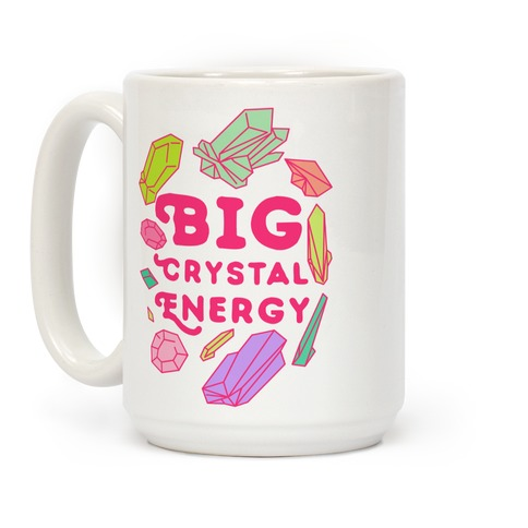 Big Crystal Energy Coffee Mug
