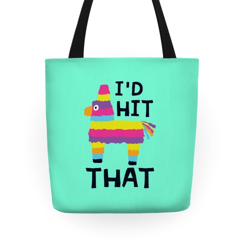 I'd Hit That Piata Tote