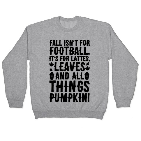 Fall Is For Lattes, Leaves and All Things Pumpkin Pullover