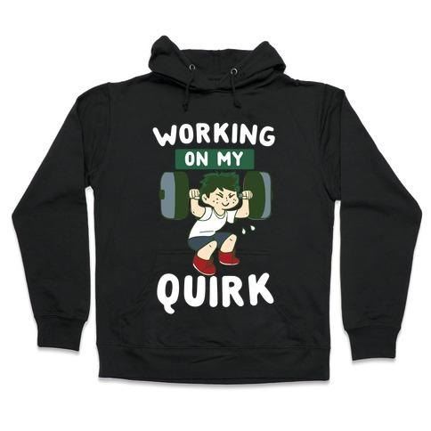 Working On My Quirk - Deku Hooded Sweatshirt