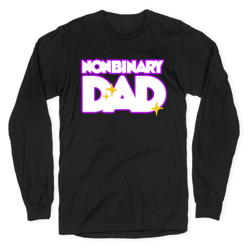Nonbinary Dad Long Sleeve T-Shirt