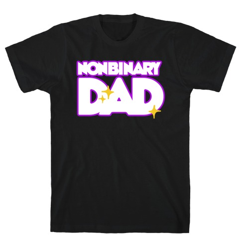 Nonbinary Dad T-Shirt
