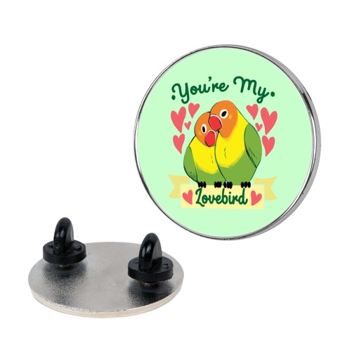 You're My Lovebird pin