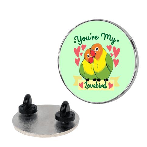 You're My Lovebird pin