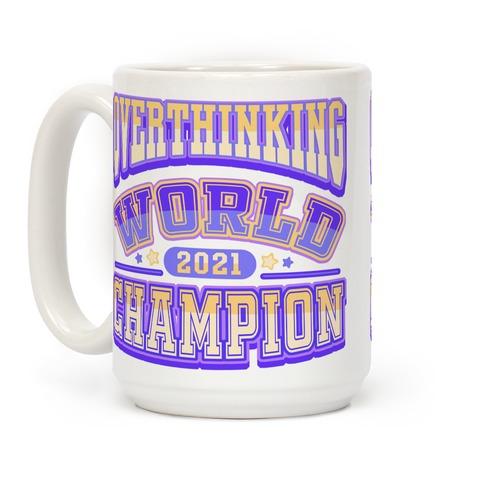 Overthinking World Champion Coffee Mug
