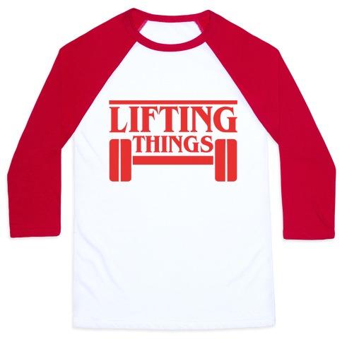 Lifting Things Baseball Tee