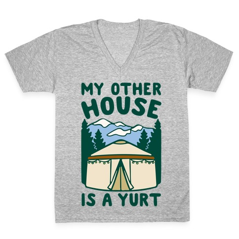 My Other House Is A Yurt V-Neck Tee Shirt