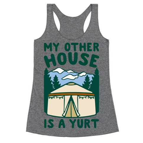 My Other House Is A Yurt Racerback Tank Top