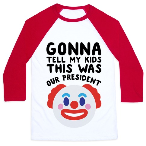 Gonna Tell Me Kids This Was Our President Baseball Tee