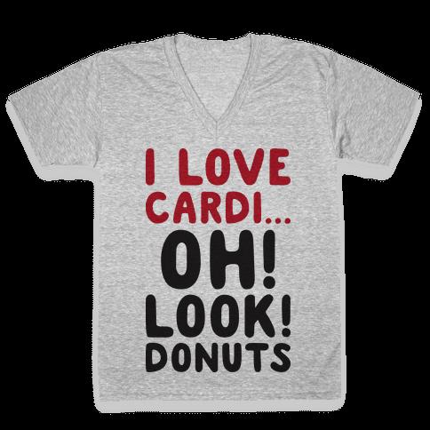 I Love Cardi...Oh! Look! Donuts V-Neck Tee Shirt