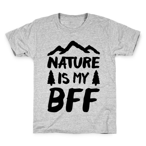 Nature Is My BFF Kids T-Shirt