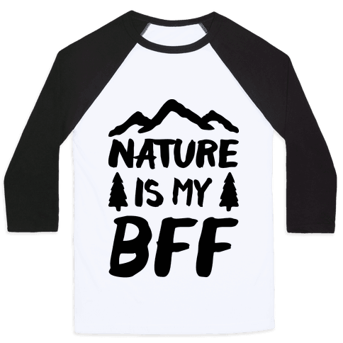 Nature Is My BFF Baseball Tee