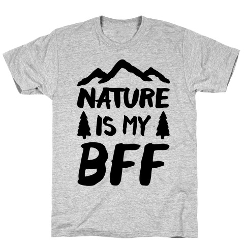 Nature Is My BFF T-Shirt
