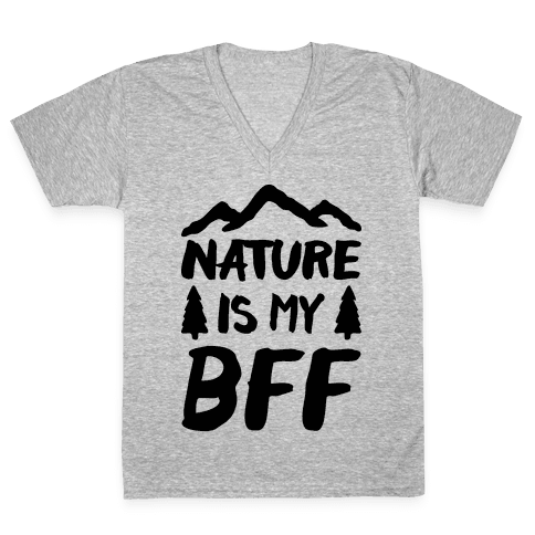 Nature Is My BFF V-Neck Tee Shirt