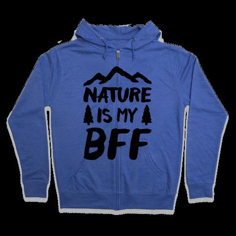 Nature Is My BFF Zip Hoodie