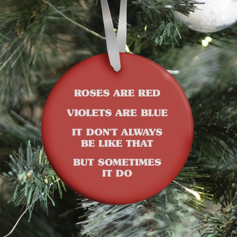 Sometimes It Be Like That Poem Ornament