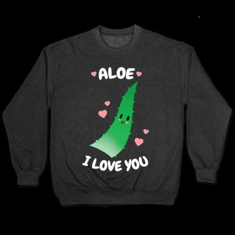 Aloe, I Love You Pullover