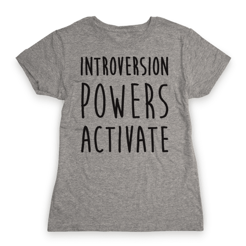 Introversion Powers Activate Womens T-Shirt