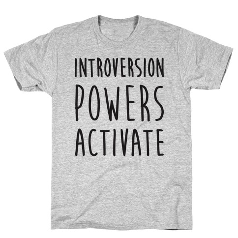 Introversion Powers Activate T-Shirt