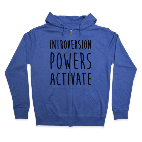 Introversion Powers Activate Zip Hoodie