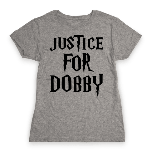 Justice For Dobby Parody Womens T-Shirt