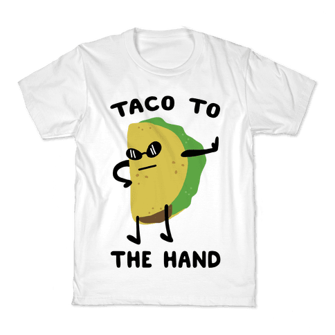 Taco to the Hand Kids T-Shirt