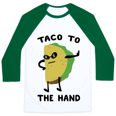 Taco to the Hand Baseball Tee